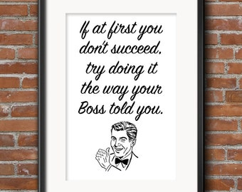 Birthday Gift for Boss Gift Birthday gift for Boss Print If at first you don't succeed, try it the way your Boss told you 0078