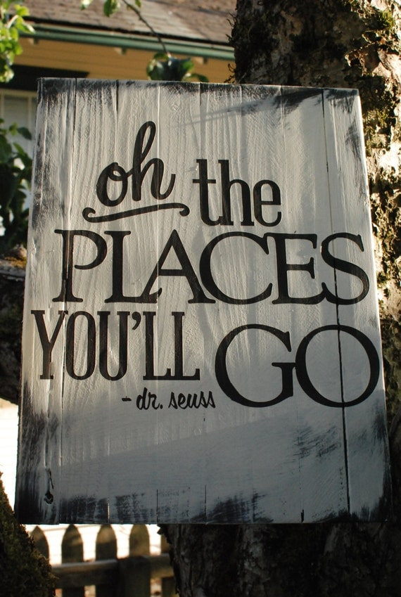 Items Similar To Oh The Places You Ll Go Wood Sign On Etsy