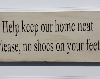 Help Keep Our Home Neat Hand Painted Wood Sign-Take Off Your Shoes Sign