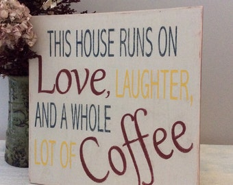 This House Runs on Love, Laughter, and Coffee
