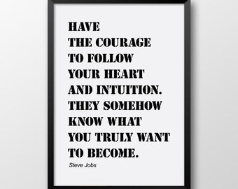Have the courage quote, Steve Jobs quote, Insprirational quote print, Printable quotes, Black home decor, Scadinavian wall print