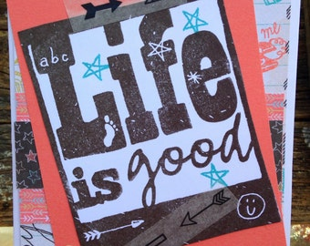 Handmade card- all occassion- life is good- male or female- blank card