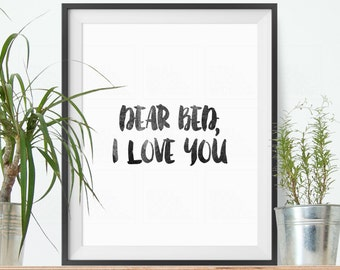 Bedroom Decor, Gift for Friend, Humorous Art, Dear Bed, I Love You, Fun Home Decor, Wall Art Prints