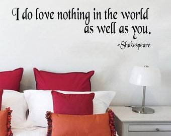 I do love nothing in the world as well as you Shakespeare Vinyl Quote