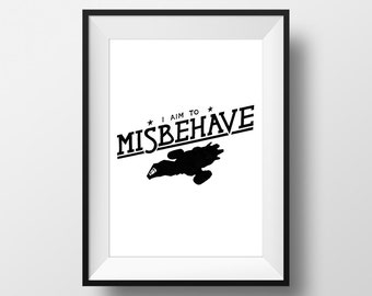 I Aim To Misbehave - Serenity Movie Quote Print Film Gift