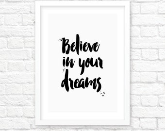 Digital Download Believe in your Dreams Typography Prints  Home Decor Wall Decor Gift Printable Art