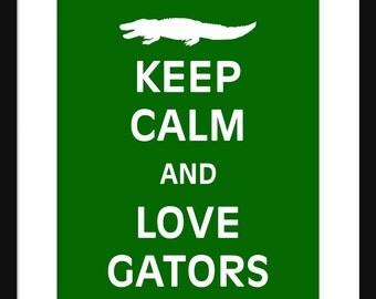 Keep Calm and Love Gators - Gators - Art Print - Keep Calm Art Prints - Posters