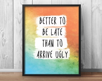 bathroom artwork. Bathroom Decor  Better to be late than arrive ugly Quote Positive artwork Etsy