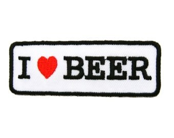 I Love Beer Embroidered Applique Iron on Patch