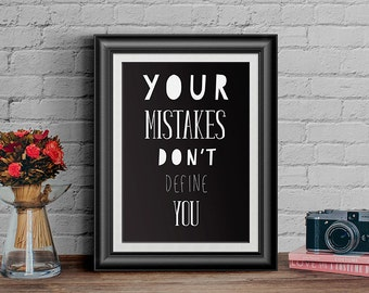 """Motivational Type print  """"Your mistakes don't define you"""" Typography quote Home Decor inspirational Poster"""