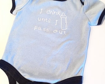 I Drink Until I Pass Out - Baby Boy Bodysuit - Blue - White - Navy Blue - Baby Bottle - Creeper - 3-6 months