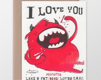 I Love You Like A Fat Monster Loves Cake Card