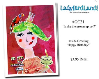 Is she the grown up yet? -GREETING CARD