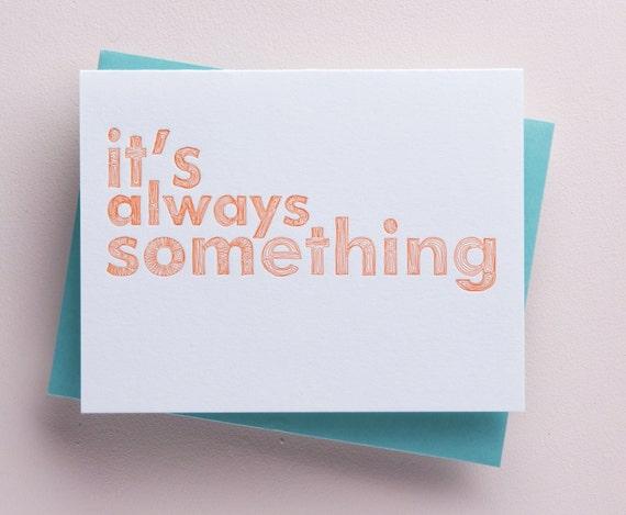 Letterpressed card It's Always Something -orange