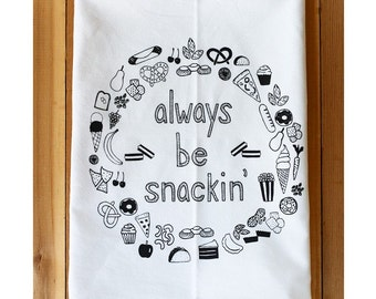 Always be Snackin' Kitchen Towel, Tea Towel, Flour Sack Towel- Single