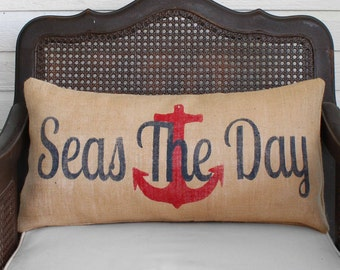 Seas the Day  - Burlap Pillow - Anchor Pillow - Seas the Day Pillow - Nautical Pillow - Nautical Decor
