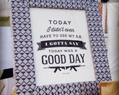 Today Was A Good Day Print - Ice Cube