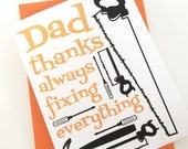 Dad Thanks for always fixing everything. Fathers Day or Birthday Card