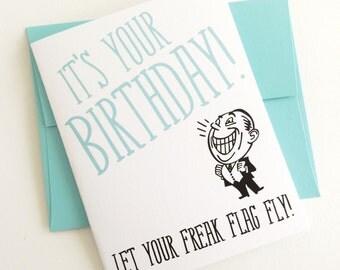 Happy Birthday Freak Flag Card. Birthday Card for Best Friend. Humor Birthday Card. Silly Birthday Card.