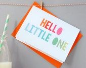 Hello Little One Card. New Baby Card. Typography Card. Orange Envelope.