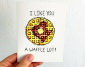 I Like You a Waffle Lot - Blank Card