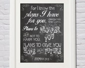 Instant Download! For I Know the Plans I Have For You Jeremiah 29:11 Digital Files in 4 Sizes (4x6, 5x7, 8x10, 11x14) Chalk Print