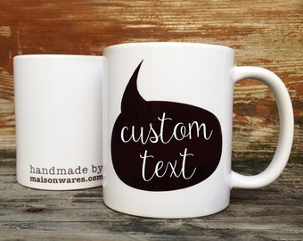 Custom Text Speech Bubble Ceramic Mug - 11oz - made in the USA