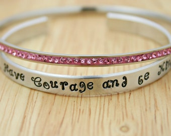 Have Courage and be Kind hand stamped cuff bracelet - Free gift crystal pink bangle