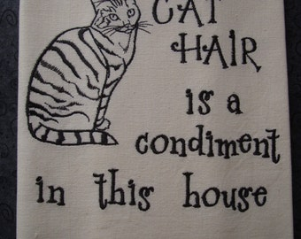 Cat Hair is a Condiment - Tea Towel - Kitchen Towel - Dish Towel - Home Decor - Tabby Outline