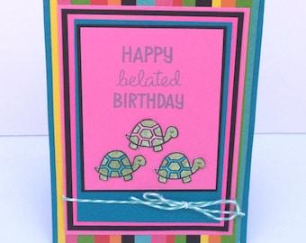 Happy Belated Birthday Card, Turtle Birthday Card, Pink, Blue, Stripes, Turtles, Belated Birthday, Late Birthday Card