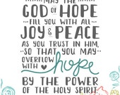 Hand lettered....May the God of hope fill you with all joy and peace as you trust in Him 8 by 10 print.
