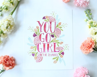 You Go Girl- 8x10 print