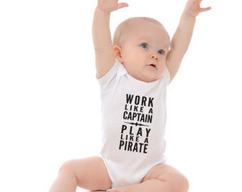 Children's clothing - kids t-shirt - Work Like A Captian Play Like a Pirate - infant snap shirt - baby shower gift