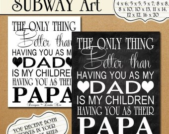 Printable ~ The Only Thing Better, DAD PAPA - Subway Art Wall Printable- choose one- 4x6, 5x5, 5x7, 8x8, 8x10, 10x13, 11x14, 12x12, 16x20
