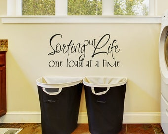 """Laundry Room Wall Decal """"Sorting out Life One Load at a Time""""  Laundry Room Decor Vinyl Lettering Laundry Wall Art Sign Sticker Quote Decal"""