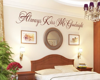"Bedroom Wall Decal ""Always Kiss Me Goodnight"" Script Wall Decal Master Bedroom, Bedroom Wall Decor, Romantic Vinyl Decal Wall Art Sticker"