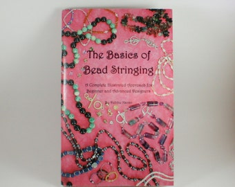 The Basics of Bead Stringing / Beginner and Advanced Jewelry Design / Jewelry Making Instruction Book