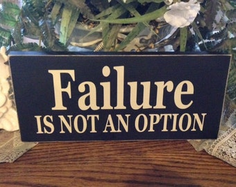 Wood shabbie Failure is not option cowboy western  sign funny  sign chalk paint back to school