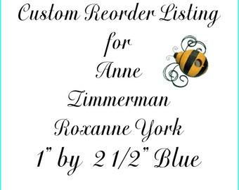 Custom Reorder Listing for Anne Zimmerman  Roxanne York