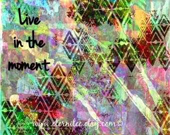 Live in the Moment 8x10 art print wall decor quote art