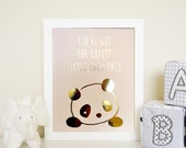 You've got the cutest little baby face panda gold or rainbow foil wall art print