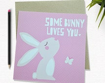 Some Bunny Loves You Card, Greeting Card, Sending Love Card, Illustration Card