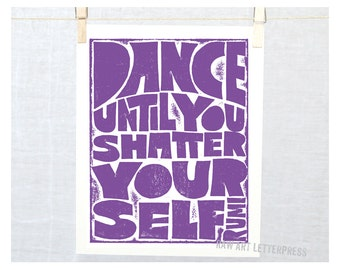 Rumi, Dance until you shatter yourself, Dance Quote, Ballet, Dancing, Wall Decor, Rumi Sign, Inspirational Print