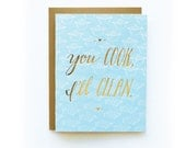 You cook, I'll clean - letterpress card