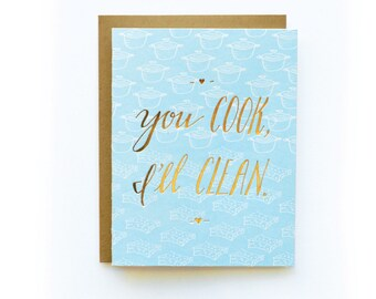 You cook, I'll Clean - letterpress card