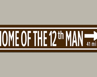 Custom Texas Home of the 12th Man Road Sign