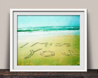 I Miss You Coastal Decor - Message Written in the Sand - Beach Vacation Keepsake - Beach House Decor - I Miss You - Loved One Art Print
