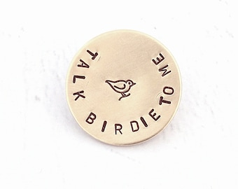 Talk Birdie To Me Golf Ball Marker in Bronze - Hand Stamped Gifts For Men