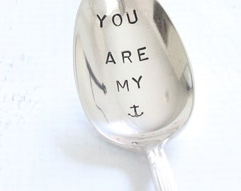 You are My Anchor Nautical Hand Stamped Spoon for Coffee or Tea, Nautical Decor, MTO