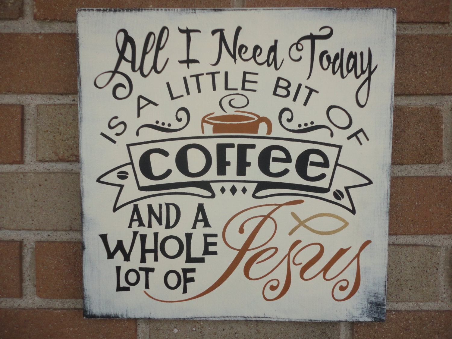 COFFEE Decor/Coffee Sign/All I Need Today Is A Little Bit Of